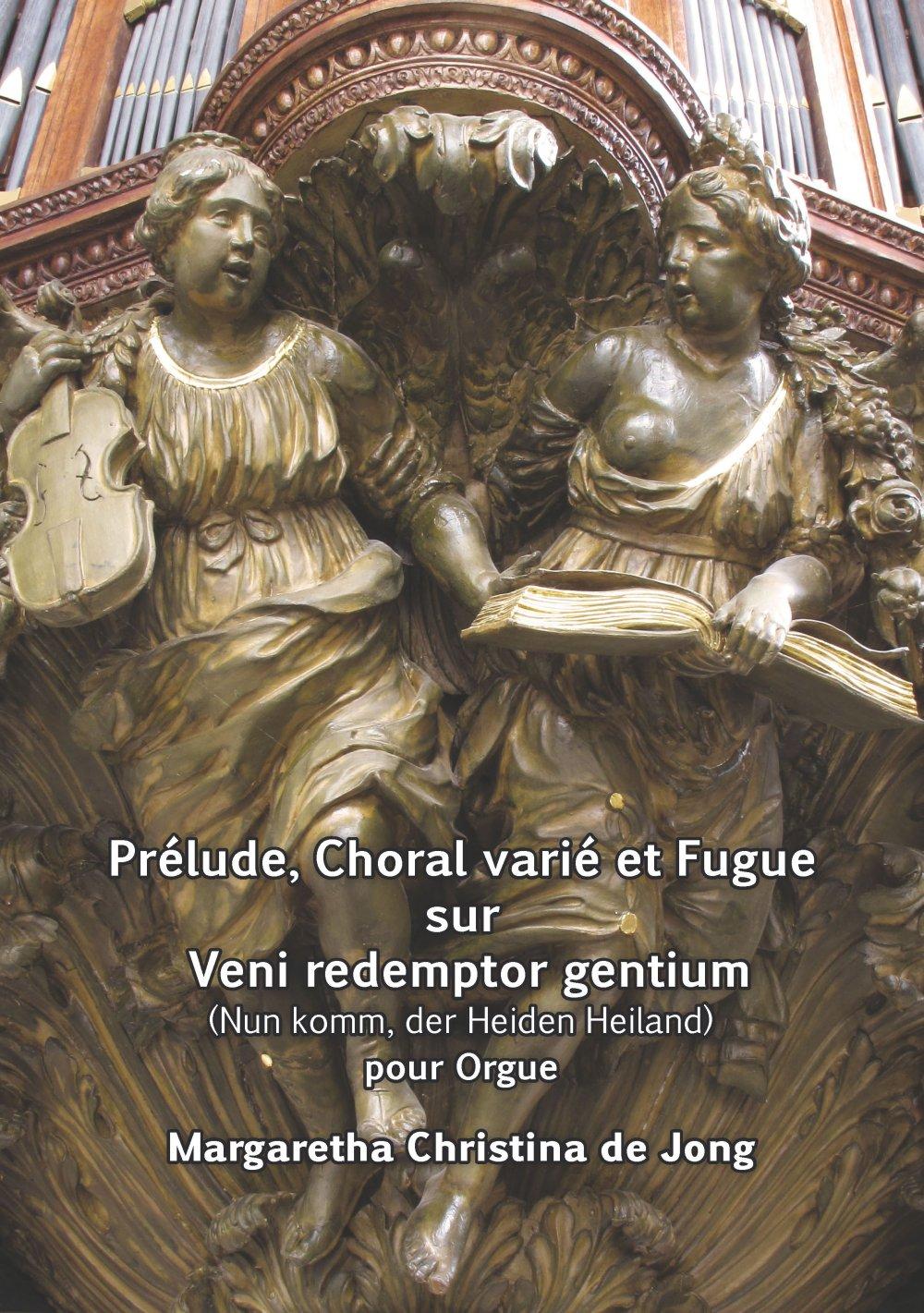 """Prélude, Choral varié et Fugue sur """"Veni redemptor gentium"""" (""""Nun komm der Heiden Heiland"""")"""