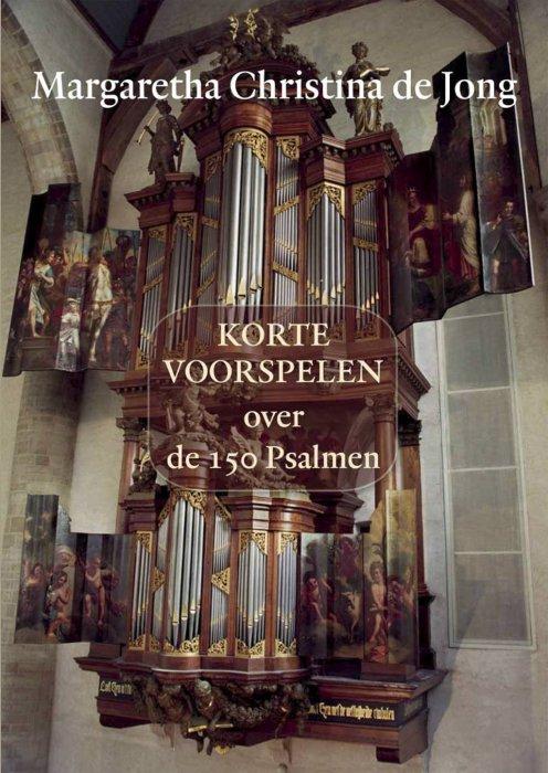 Korte voorspelen over de 150 Psalmen
